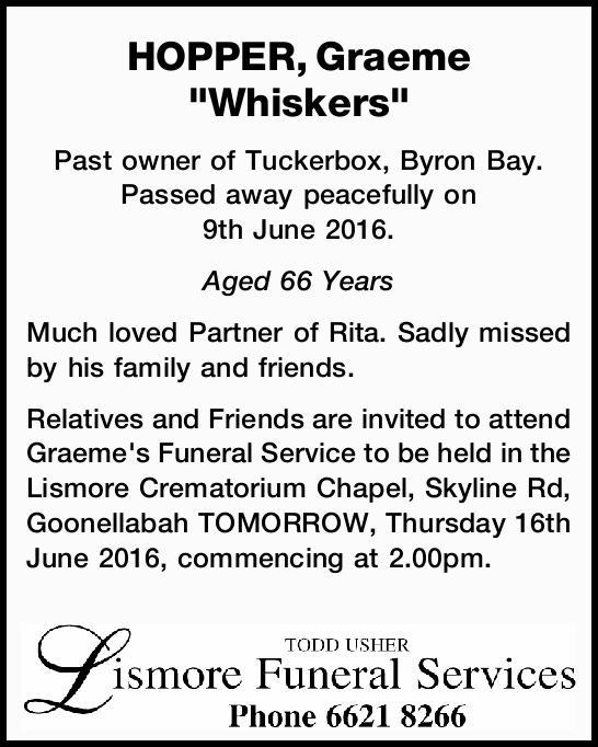 "HOPPER, Graeme ""Whiskers""   Past owner of Tuckerbox, Byron Bay. Passed away peacefu..."