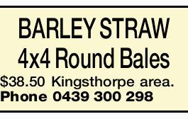 BARLEY STRAW 4x4 Round Bales $38.50 Kingsthorpe area. Phone 0439300298