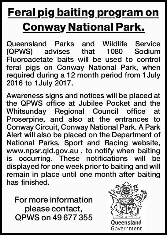 Queensland Parks and Wildlife Service (QPWS) advises that 1080 Sodium Fluoroacetate baits w...