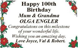 Happy 100th Birthday Mum & Grandma OLGA ENGLER Congratulatons on this milestone of your wonderfu...