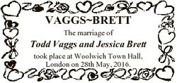 VAGGSBRETT The marriage of Todd Vaggs and Jessica Brett took place at Woolwich Town Hall, London on...