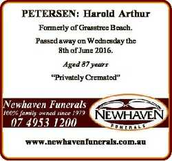 PETERSEN: Harold Arthur Formerly of Grasstree Beach. Passed away on Wednesday the 8th of June 2016....