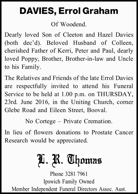 DAVIES, Errol Graham Of Woodend. Dearly loved Son of Cleeton and Hazel Davies (both dec'd)....