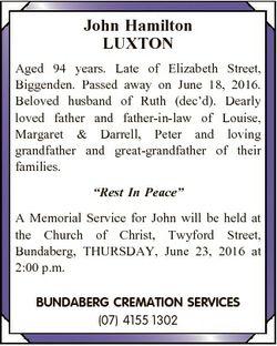 John Hamilton LUXTON Aged 94 years. Late of Elizabeth Street, Biggenden. Passed away on June 18, 201...