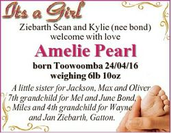 Ziebarth Sean and Kylie (nee bond) welcome with love Amelie Pearl born Toowoomba 24/04/16 weighing 6...
