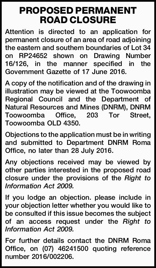 Attention is directed to an application for permanent closure of an area of road adjoining the ea...
