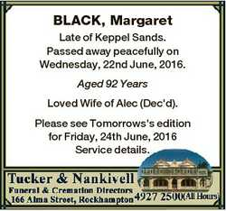 BLACK, Margaret Late of Keppel Sands. Passed away peacefully on Wednesday, 22nd June, 2016. Aged 92...