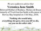 We are sadden to advise that Veronica June Smith