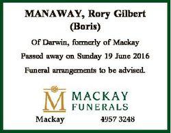 MANAWAY, Rory Gilbert (Boris) Of Darwin, formerly of Mackay Passed away on Sunday 19 June 2016 Funer...