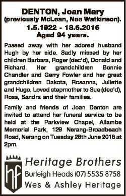 DENTON, Joan Mary (previously McLean, Nee Watkinson). 1.5.1922 - 18.6.2016 Aged 94 years. Passed awa...