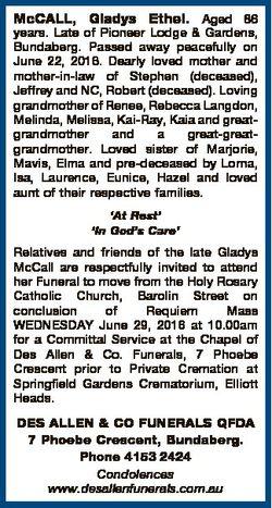 McCALL, Gladys Ethel. Aged 86 years. Late of Pioneer Lodge & Gardens, Bundaberg. Passed away pea...