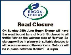 Road Closure On Sunday 26th June Ergon Energy will have the west bound lane of North St closed to al...