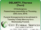 DELANTY, Therese (Terri) Of Andergrove. Passed away peacefully on Thursday, 23rd June, 2016. Funeral Arrangements to be advised in Tuesday's Daily Mercury for a Wednesday Funeral.