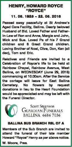 "HENRY, HOWARD ROYCE ""ROYCE"" 11. 08. 1926  22. 06. 2016 Passed away peacefully at St Andrew..."