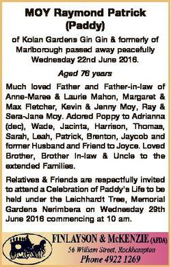 MOY Raymond Patrick (Paddy) of Kolan Gardens Gin Gin & formerly of Marlborough passed away peace...