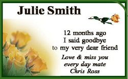 Julie Smith 12 months ago I said goodbye to my very dear friend Love & miss you every day mate C...