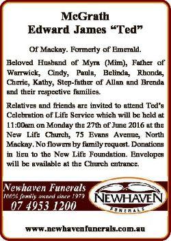 "McGrath Edward James ""Ted"" Of Mackay. Formerly of Emerald. Beloved Husband of Myra (Mim),..."