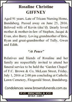 Rosaline Christine GIFFNEY Aged 91 years. Late of Tricare Nursing Home, Bundaberg. Passed away on Ju...