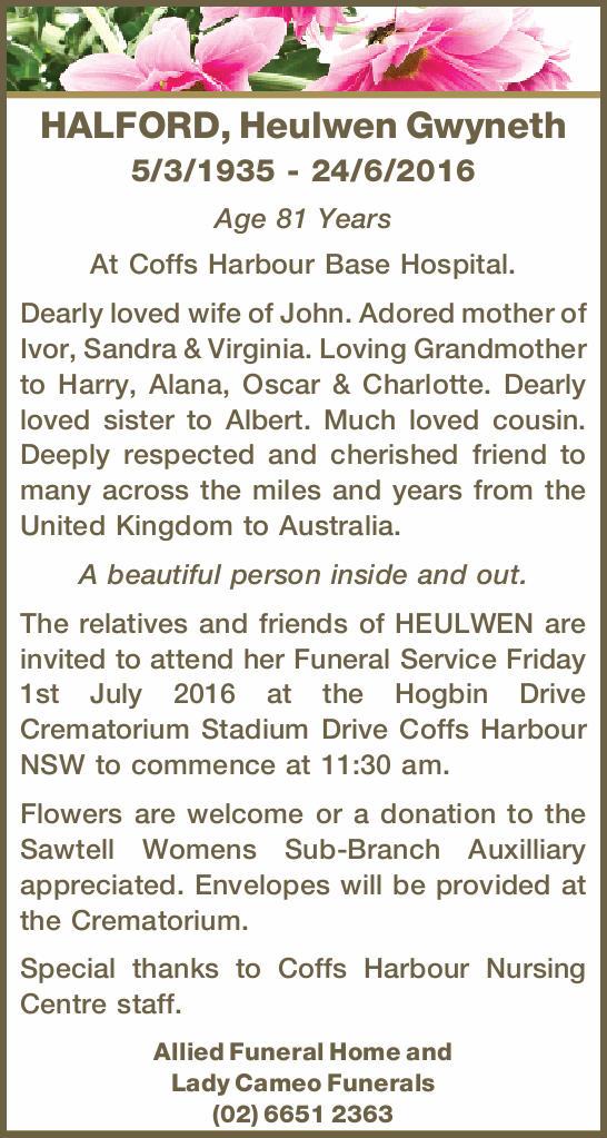 HALFORD, Heulwen Gwyneth   5/3/1935 - 24/6/2016   Age 81 Years   At Coffs Harbour Bas...