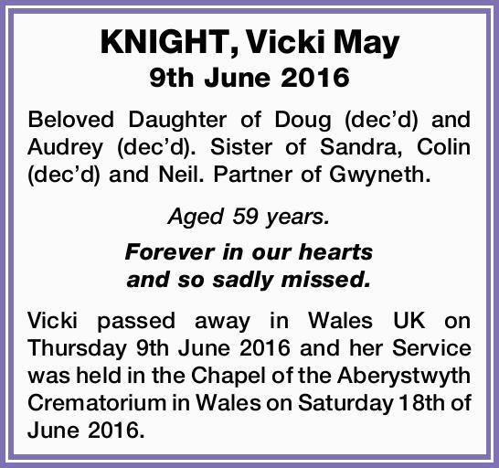 9th June 2016 Beloved Daughter of Doug (dec'd) and Audrey (dec'd). Sister of Sandra,...