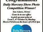 Congratulations Daily Mercury Show Photo Competition Winner! Bee Adams, Mirani Come in to our office to pick up your prize at Level 1, 47 Gordon St, Mackay Mon to Fri between the hours of 8.30 & 5pm