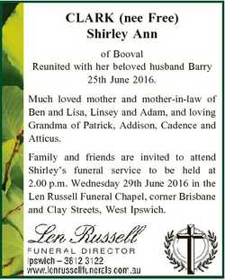CLARK (nee Free) Shirley Ann of Booval Reunited with her beloved husband Barry 25th June 2016. Much...
