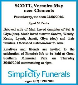 SCOTT, Veronica May nee: Clements Passed away, too soon 25/06/2016. Aged 58 Years Beloved wife of Ma...