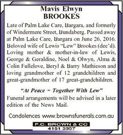 Mavis Elwyn BROOKES Late of Palm Lake Care, Bargara, and formerly of Windermere Street, Bundaberg. P...