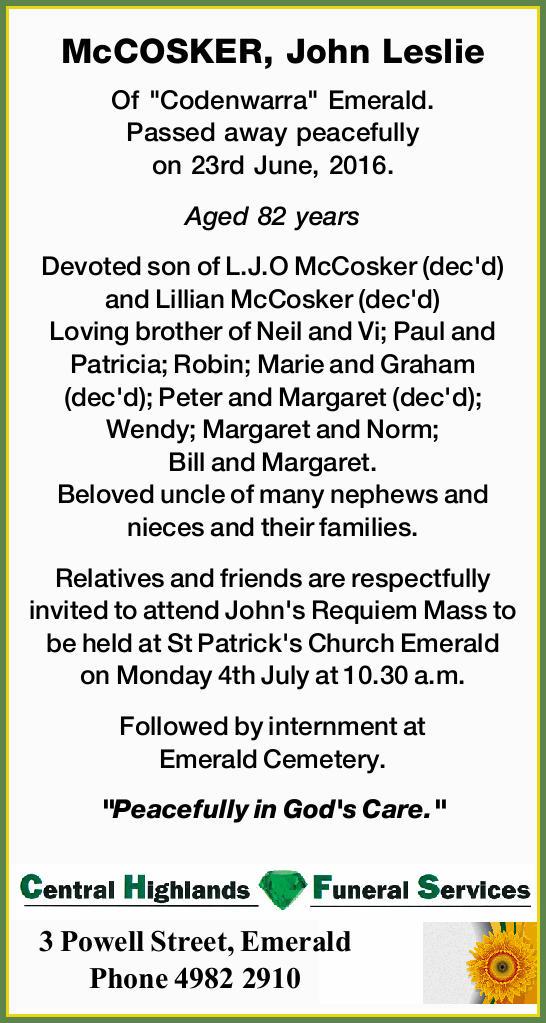 "McCOSKER, John Leslie    Of ""Codenwarra"" Emerald. Passed away peacefully on 23rd Ju..."
