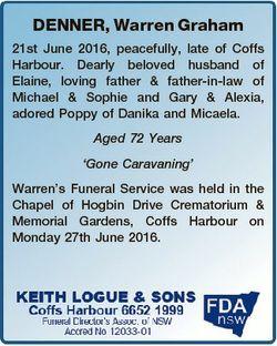 DENNER, Warren Graham 21st June 2016, peacefully, late of Coffs Harbour. Dearly beloved husband of E...
