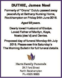 """DUTHIE, James Noel Formerly of """"Orana"""" Dululu passed away peacefully at Bethany Nursing Ho..."""