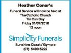 Heather Conor's Funeral Service will now be held at The Catholic Church Tin Can Bay Friday 01/07/2016 12 noon Sunshine Coast / Gympie (07) 5493 5222