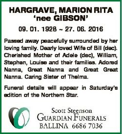 HARGRAVE, MARION RITA `nee GIBSON' 09. 01. 1928  27. 06. 2016 Passed away peacefully surrounded...