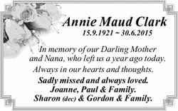 Annie Maud Clark 15.9.1921 ~ 30.6.2015 In memory of our Darling Mother and Nana, who left us a ye...