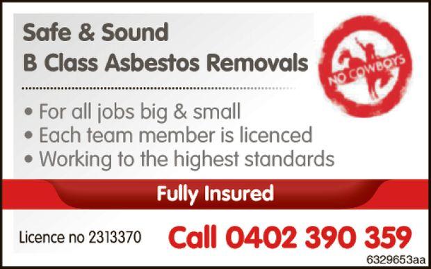 B Class Asbestos Removals • For all jobs big & small • Each team member i...