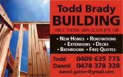 Todd Brady BUILDING OBCC 726354 ABN 22 028 819 108 * New Homes * ReNovatioNs * exteNsioNs * Decks *...