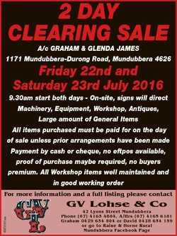 2 DAY CLEARING SALE A/c GRAHAM & GLENDA JAMES 1171 Mundubbera-Durong Road, Mundubbera 4626 Frida...