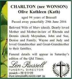 CHARLTON (nee WONSON) Olive Kathleen (Kath) aged 94 years of Brassall Passed away peacefully 29th Ju...