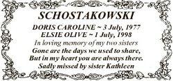 SCHOSTAKOWSKI DORIS CAROLINE  3 July, 1977 ELSIE OLIVE  1 July, 1998 In loving memory of my two sist...