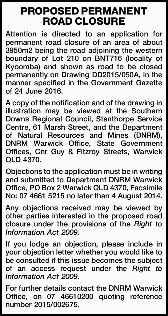 Attention is directed to an application for permanent road closure of an area of about 3950m2 bei...