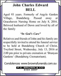 John Charles Edward BELL   Aged 93 years.   Formerly of Argyle Garden Village, Bundaberg....