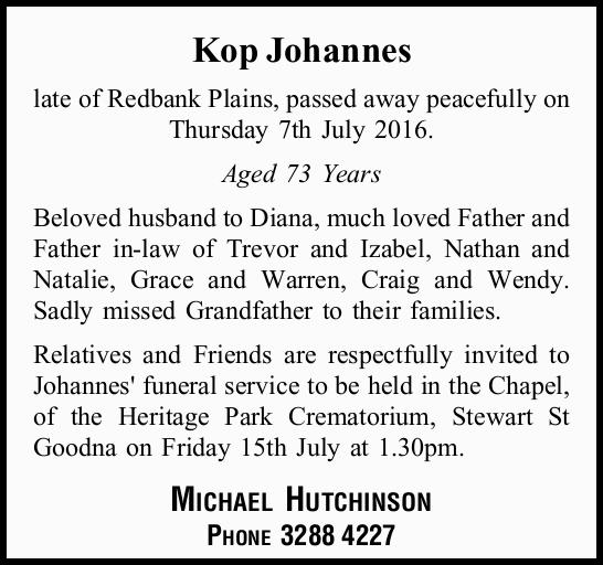late of Redbank Plains, passed away peacefully on Thursday 7th July 2016. Aged 73 Years Bel...