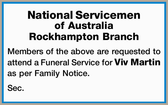 National Servicemen of Australia Rockhampton Branch Members of the above are requested to attend...