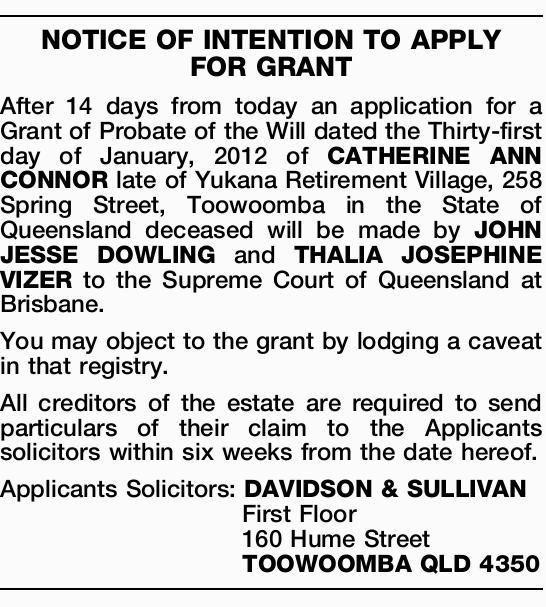 After 14 days from today an application for a Grant of Probate of the Will dated the Thirty-first...