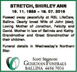 STRETCH, SHIRLEY ANN 19. 11. 1925  18. 07. 2016 Passed away peacefully at RSL LifeCare, Ballina. Dea...