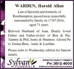 WARDEN, Harold Allan Late of Ipswich and formerly of Rockhampton, passed away peacefully surrounded...