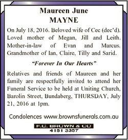 Maureen June MAYNE On July 18, 2016. Beloved wife of Cec (dec'd). Loved mother of Megan, Jill an...