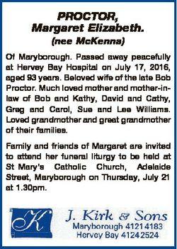 PROCTOR, Margaret Elizabeth. (nee McKenna) Of Maryborough. Passed away peacefully at Hervey Bay Hosp...