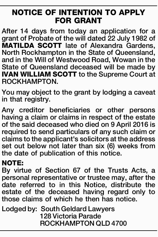 After 14 days from today an application for a grant of Probate of the will dated 22 July 1982 of...