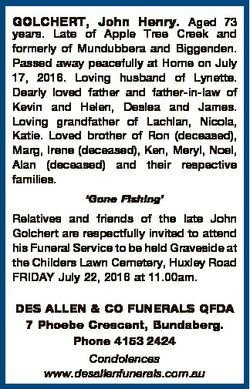 GOLCHERT, John Henry. Aged 73 years. Late of Apple Tree Creek and formerly of Mundubbera and Biggend...